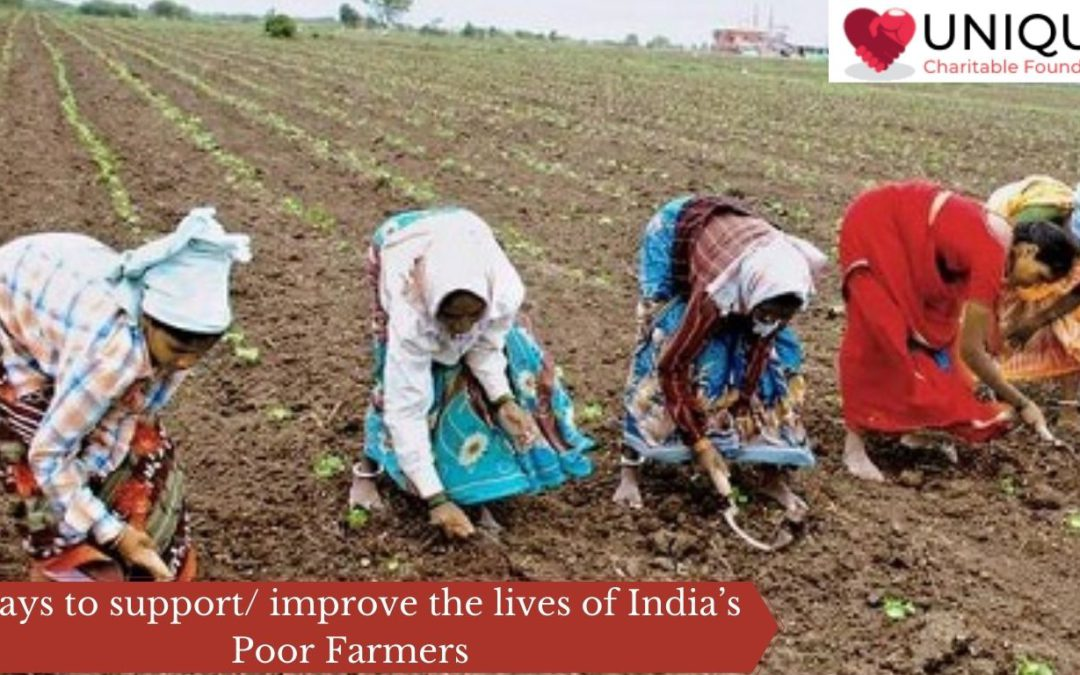 Ways to support/ improve the lives of India's Poor Farmers