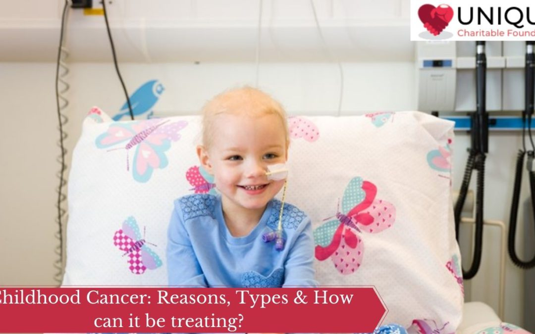 Childhood Cancer: Reasons, Types & How can it be treating?