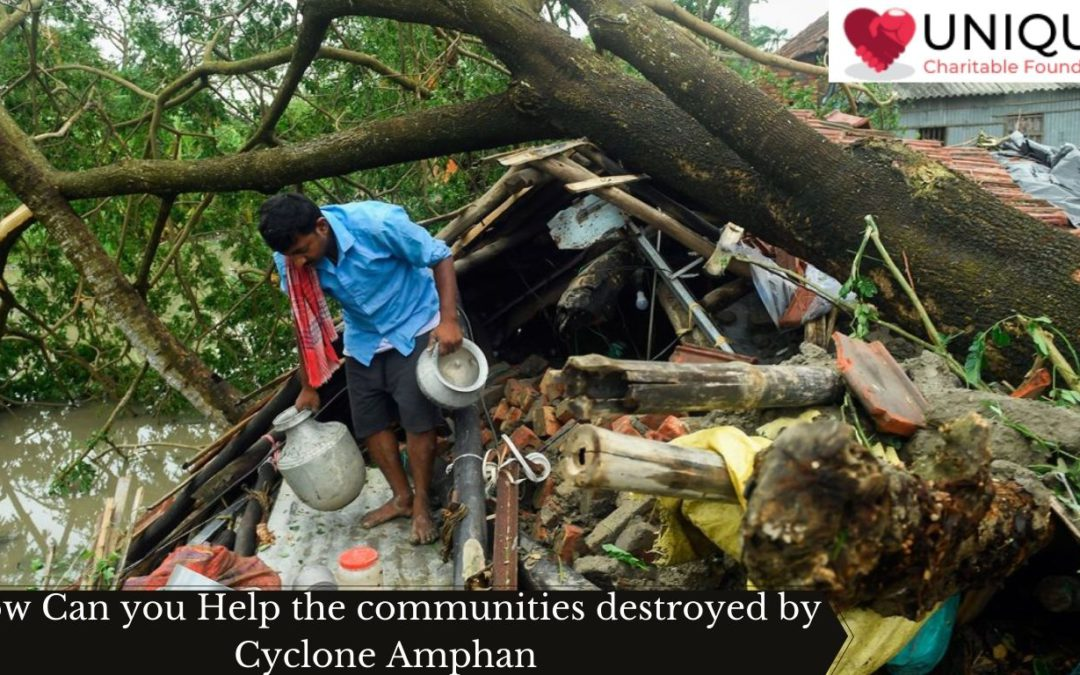 How Can you Help the communities destroyed by Cyclone Amphan