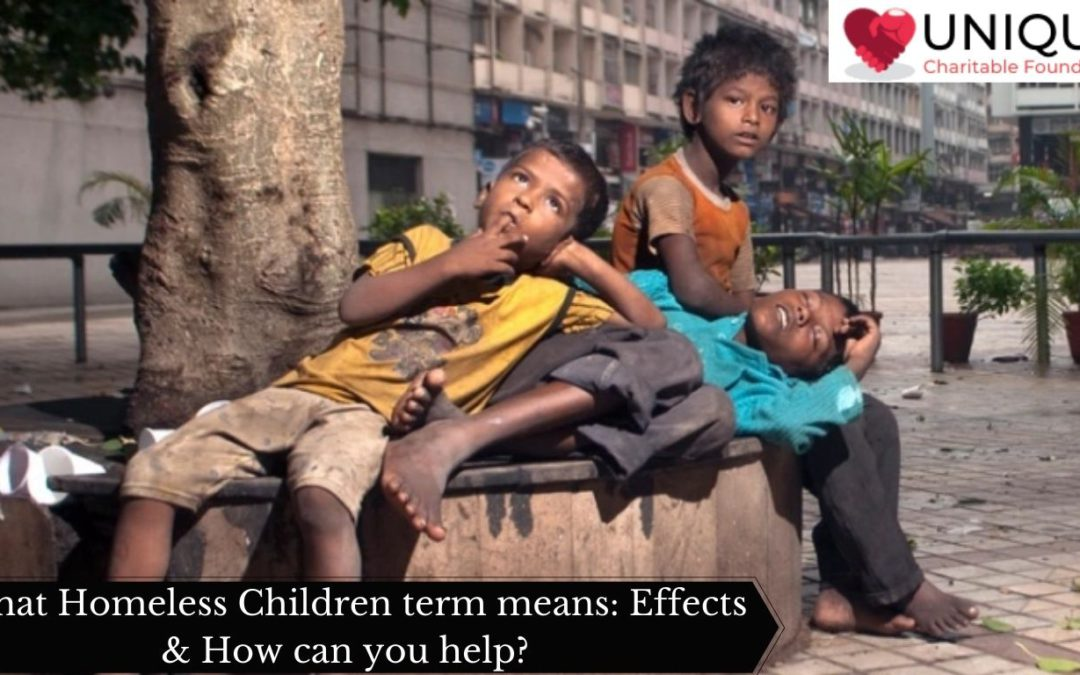 What Homeless Children term means: Effects & How can you help?